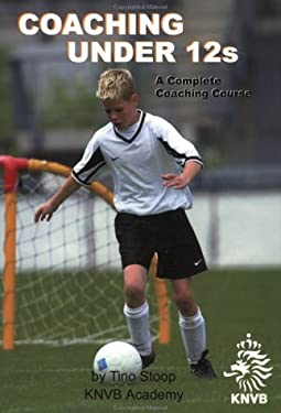 Coaching Under 12s: A Complete Coaching Course [With CDROM] 9781591640592