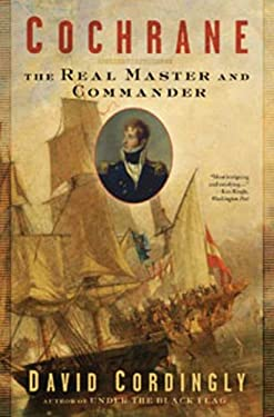 Cochrane: The Real Master and Commander 9781596915879