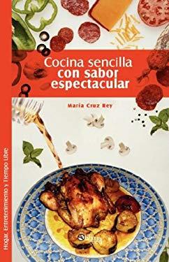 Cocina Sencilla Con Sabor Espectacular 9781597543316