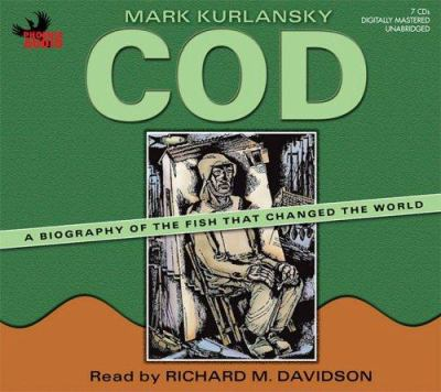 Cod: A Biography of the Fish That Changed the World 9781597770989