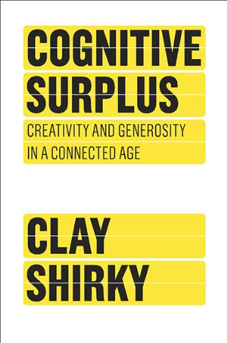 Cognitive Surplus: Creativity and Generosity in a Connected Age 9781594202537