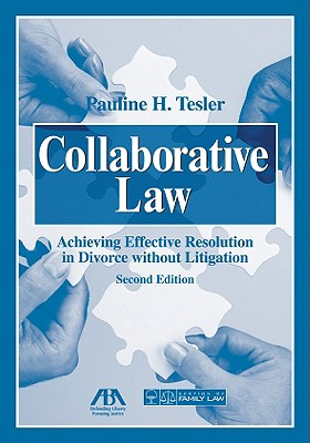 Collaborative Law: Achieving Effective Resolution in Divorce Without Litigation [With CDROM]