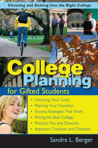 College Planning for Gifted Students: Choosing and Getting Into the Right College 9781593631819