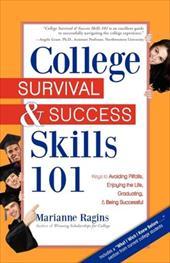 College Survival & Success Skills 101: Keys to Avoiding Pitfalls, Enjoying the Life, Graduating, & Being Successful 7354811