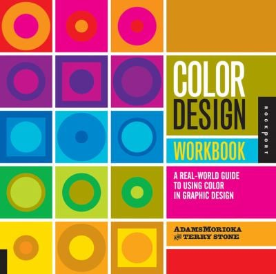 Color Design Workbook: A Real-World Guide to Using Color in Graphic Design 9781592534333