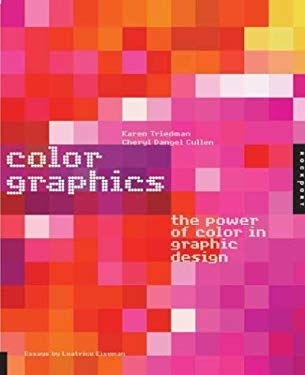 Color Graphics: The Power of Color in Graphic Design 9781592530892