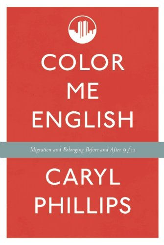 Color Me English: Migration and Belonging Before and After 9/11 9781595586506