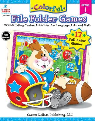 Colorful File Folder Games Grade 1: Skill-Building Center Activities for Language Arts and Math 9781594410895
