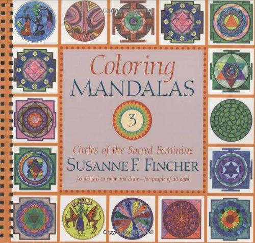 Coloring Mandalas 3: Circles of the Sacred Feminine 9781590303023