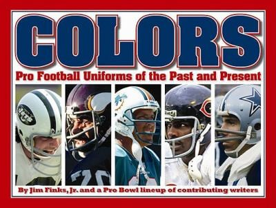 Colors: Pro Football Uniforms of the Past and Present 9781592982523