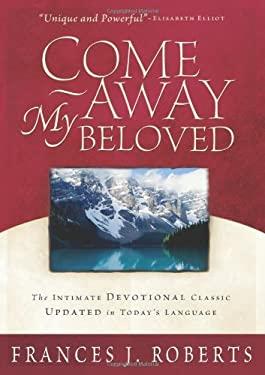 Come Away My Beloved 9781593100223