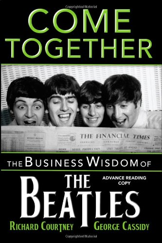 Come Together: The Business Wisdom of the Beatles 9781596528086