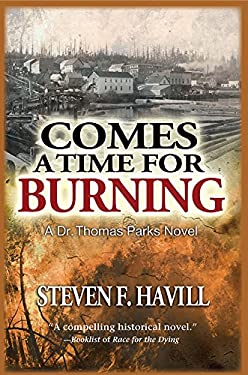 Comes a Time for Burning: A Dr. Thomas Parks Mystery 9781590588284