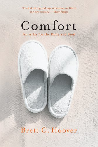 Comfort: An Atlas for the Body and Soul 9781594485480