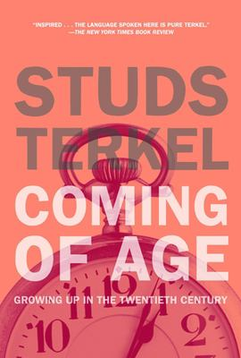 Coming of Age: The Story of Our Century by Those Who've Lived It 9781595581723