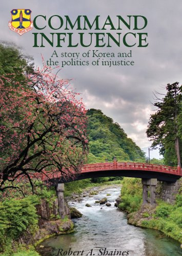 Command Influence: A Story of Korea and the Politics of Injustice 9781598000214