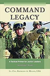 Command Legacy: A Tactical Primer for Junior Leaders 7338177