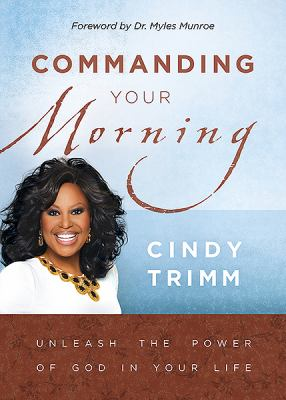 Commanding Your Morning: Unleashing the Power of God in Your Life 9781599791777