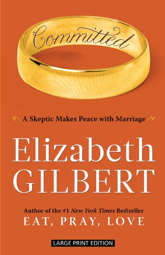 Committed: A Skeptic Makes Peace with Marriage 9781594134531