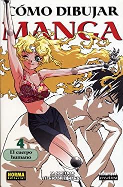 Como Dibujar Manga: El Cuerpo Humano: Anatomia Aplicada al Dibujo de Personajes 9781594970412