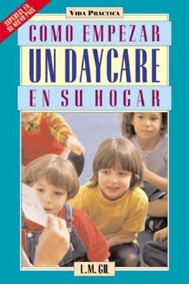 Como Empezar un Daycare en su Hogar 9781594290152