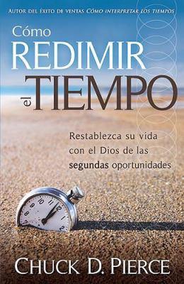 Como Redimir el Tiempo = Redeeming the Time 9781599794433
