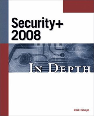 CompTIA Security+ 2008 in Depth 9781598638134