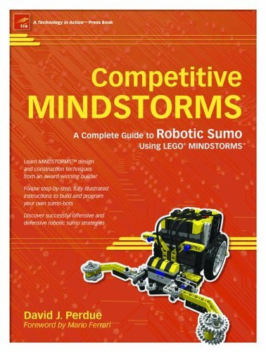 Competitive Mindstorms: A Complete Guide to Robotic Sumo Using Lego Mindstorms 9781590593752