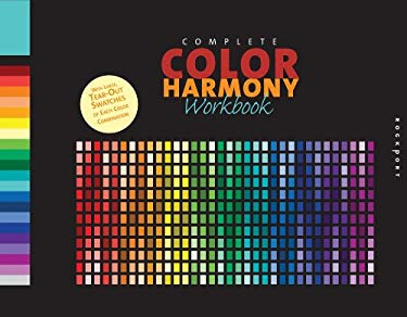 Complete Color Harmony Workbook: A Workbook and Guide to Creative Color Combinations 9781592535019