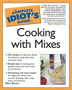 Complete Idiot's Guide to Cooking with Mixes