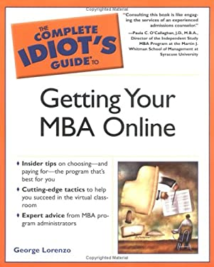 Complete Idiot's Guide to Getting Your MBA Online 9781592573493