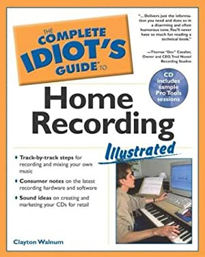 Complete Idiot's Guide to Home Recording Illustrated 9781592571222
