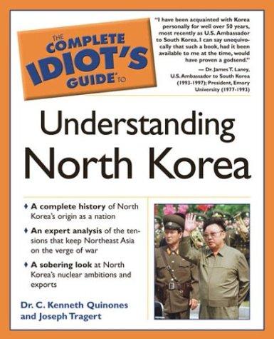 Complete Idiot's Guide to Understanding North Korea 9781592571697