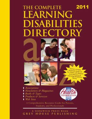 The Complete Learning Disabilities Directory: Associations, Products, Resources, Magazines, Books, Services, Conferences, Web Sites 9781592375868