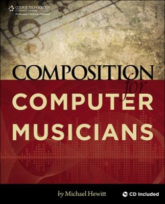 Composition for Computer Musicians [With CDROM]