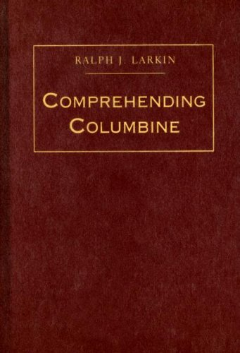 Comprehending Columbine 9781592134908