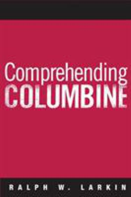 Comprehending Columbine 9781592134915