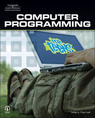 Computer Programming for Teens 9781598634464