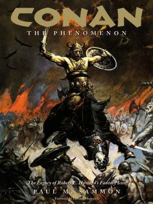 Conan the Phenomenon: The Legacy of Robert E. Howard's Fantasy Icon 9781593076535