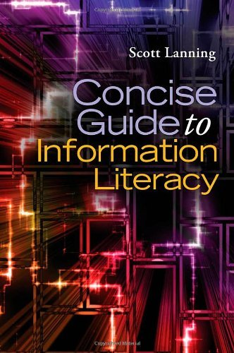 Concise Guide to Information Literacy 9781598849493