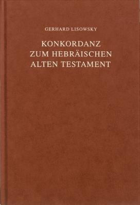 Konkordanz Zum Hebraischen Alten Testament = Concordance to the Hebrew Old Testament 9781598565225