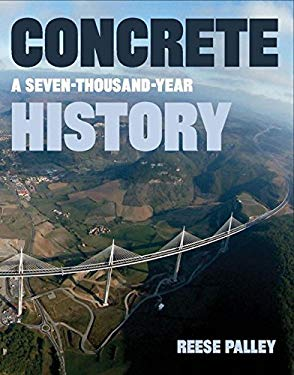 Concrete: A Seven-Thousand-Year History 9781593720391