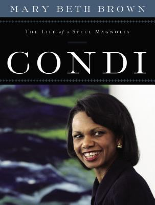 Condi: The Life of a Steel Magnolia 9781595550989