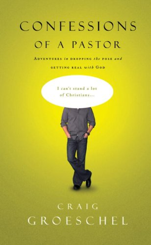 Confessions of a Pastor: Adventures in Dropping the Pose and Getting Real with God 9781590527207