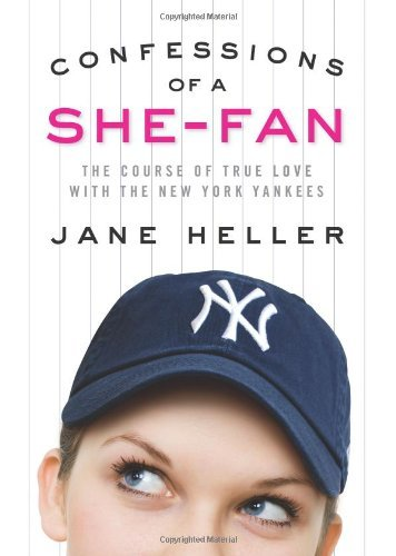 Confessions of a She-Fan: The Course of True Love with the New York Yankees 9781594868986