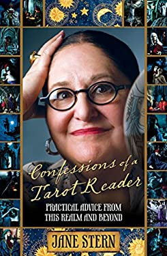 Confessions of a Tarot Reader: Practical Advice from This Realm and Beyond 9781599219936