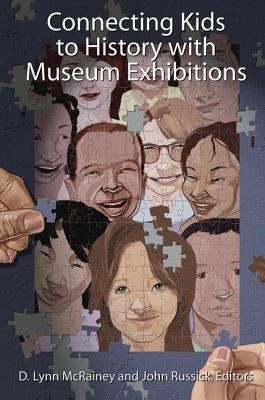 Connecting Kids to History with Museum Exhibitions 9781598743821