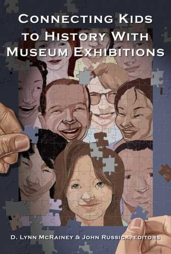 Connecting Kids to History with Museum Exhibitions 9781598743838