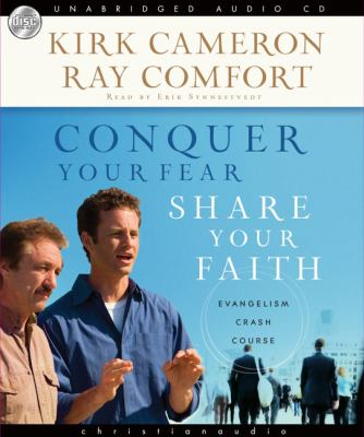 Conquer Your Fear, Share Your Faith: Evangelism Crash Course 9781596447851