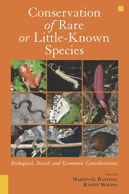 Conservation of Rare or Little-Known Species: Biological, Social, and Economic Considerations 9781597261661